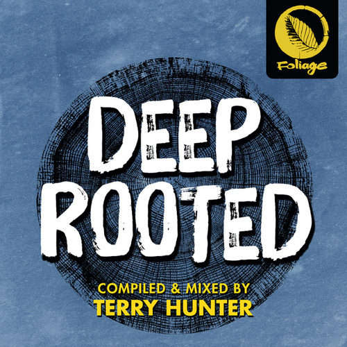 Deep Rooted (Compiled & Mixed by Terry Hunter) by Terry Hunter