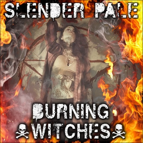 Burning Witches by Slender Pale