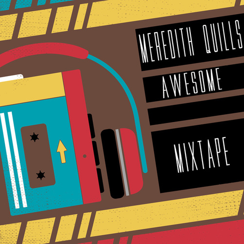 Meredith Quill's Awesome Mixtape (Inspired) de Various Artists