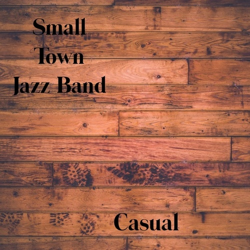 Casual by Small Town Jazz Band