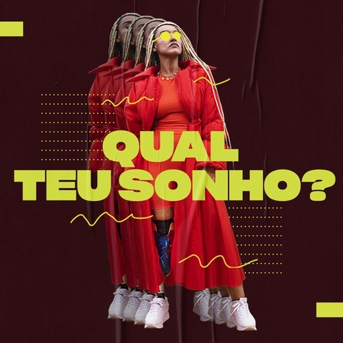 Qual Teu Sonho? by Yzalú