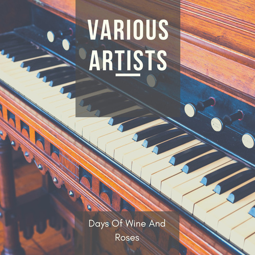 Days Of Wine And Roses von Various Artists