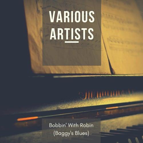 Bobbin' With Robin (Baggy's Blues) de Various Artists