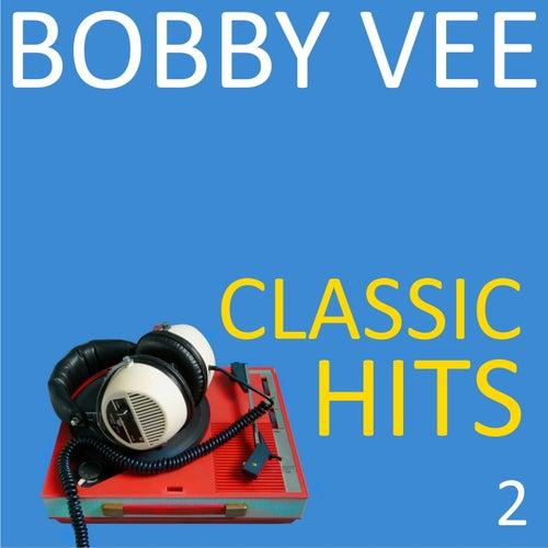 Classic Hits, Vol. 2 de Bobby Vee