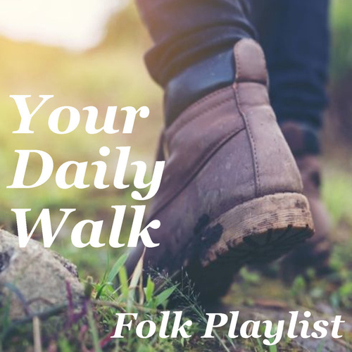 Your Daily Walk Folk Playlist by Various Artists