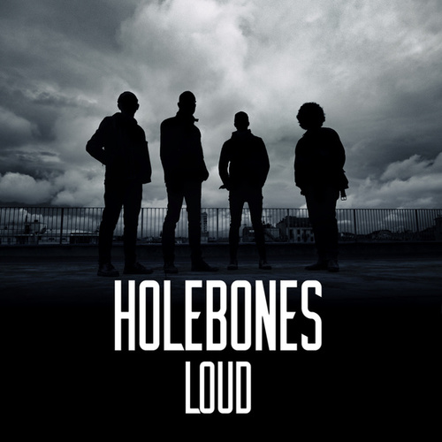 Loud by Holebones