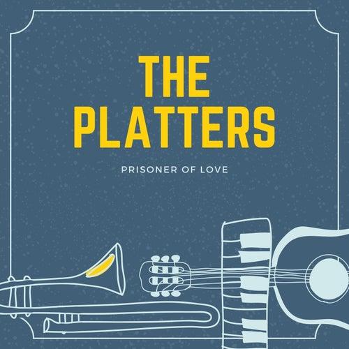 Prisoner of Love von The Platters