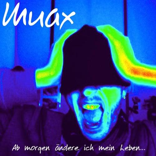 Ab morgen ändere ich mein Leben... by Muax