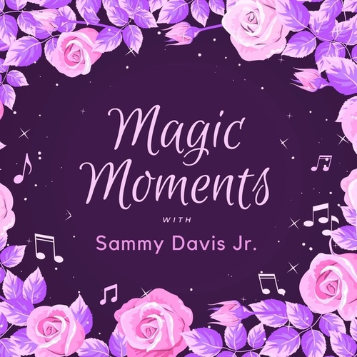 Magic Moments with Sammy Davis Jr. by Sammy Davis, Jr.