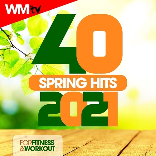 40 Spring Hits 2021 For Fitness & Workout (Unmixed Compilation for Fitness & Workout 128 Bpm / 32 Count) de Workout Music Tv
