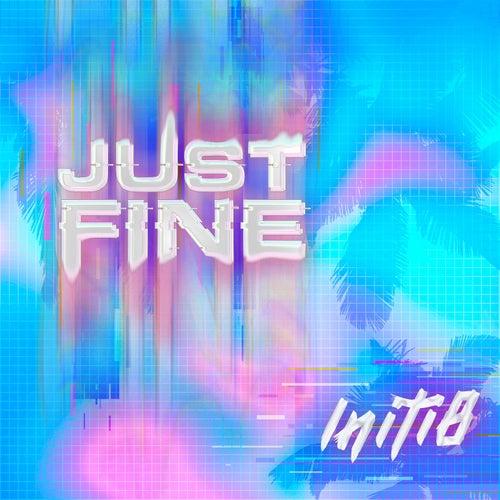 Just Fine by Initi8