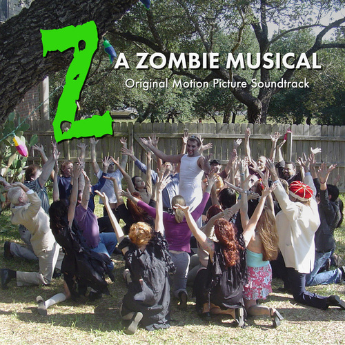 Z: A Zombie Musical: Original Motion Picture Soundtrack by Various Artists