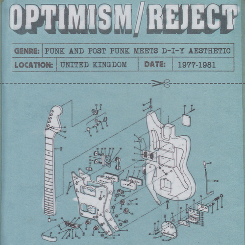 Optimism / Reject (UK D-I-Y Punk and Post-Punk 1977-1981) by Various Artists