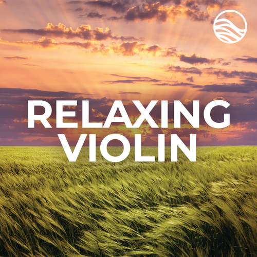 Relaxing Violin by Various Artists