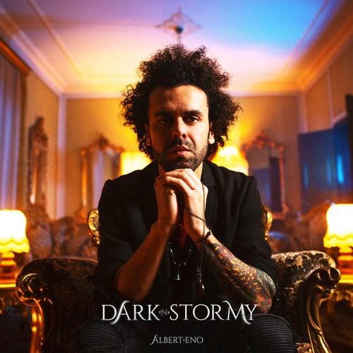 DARK'N'STORMY by Albert Eno
