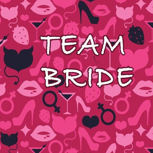 Team Bride von Various Artists