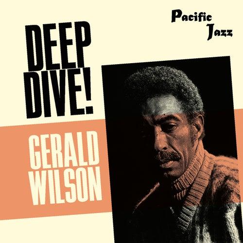 Gerald Wilson: Deep Dive! fra Gerald Wilson