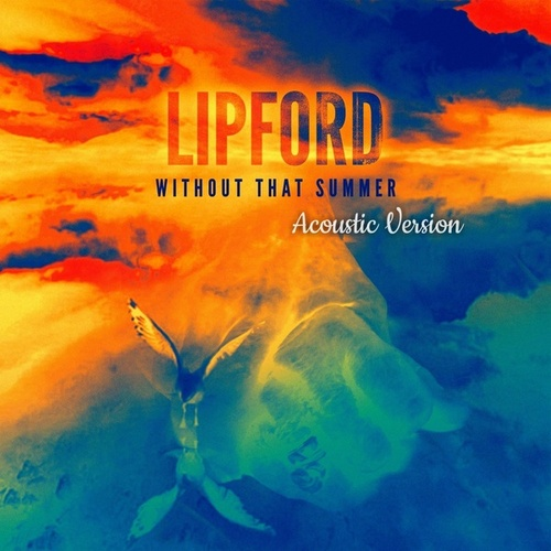 Without That Summer (Acoustic Version) by Lipford