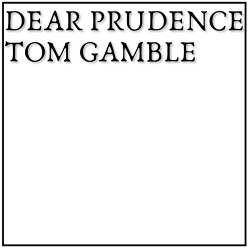 Dear Prudence by Tom Gamble