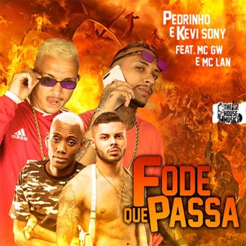 Fode Que Passa (feat. Mc Gw & MC Lan) (Brega Funk) by Pedrinho