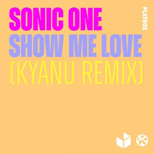 Show Me Love (KYANU Remix) von Sonic One