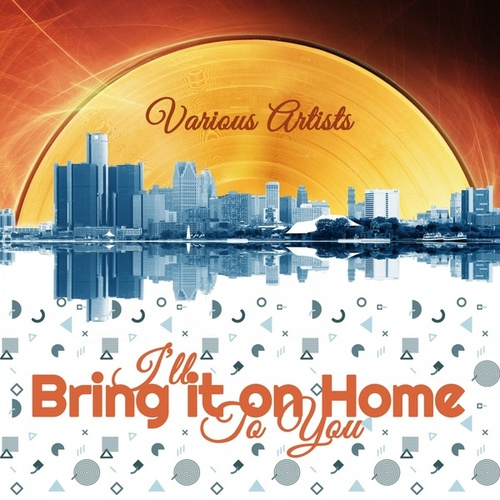 I'll Bring It on Home to You by Various Artists