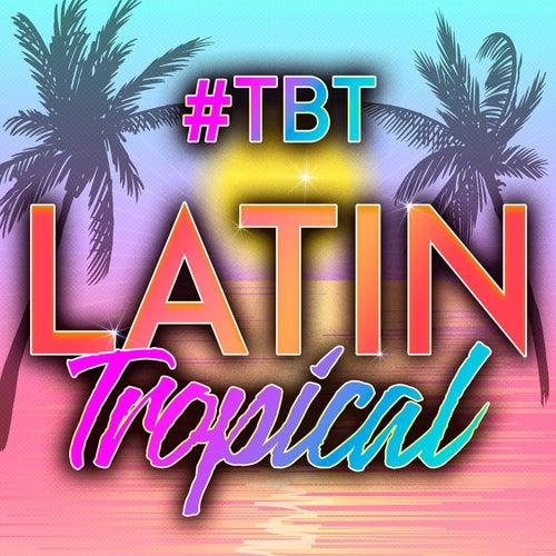 #TBT Latin Tropical de Various Artists