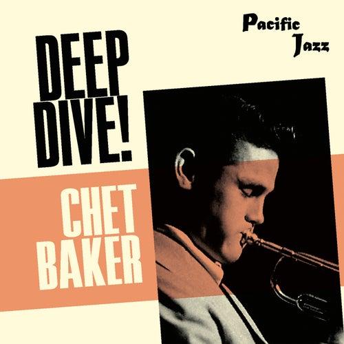 Chet Baker: Deep Dive! de Chet Baker