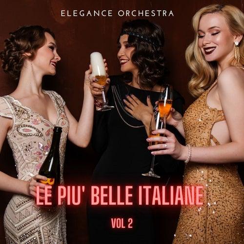 Le più belle italiane, Vol. 2 von Elegance Orchestra