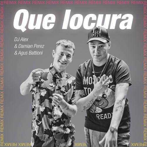 Que Locura (Remix) van DJ Alex