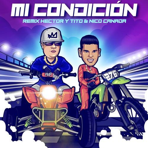 Mi Condición (Remix) de Hector & Tito