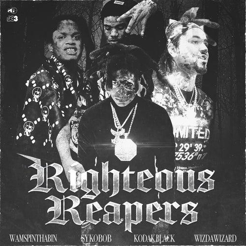 Righteous Reapers (feat. Sykobob, WizDaWizard & Wam SpinThaBin) von Kodak Black