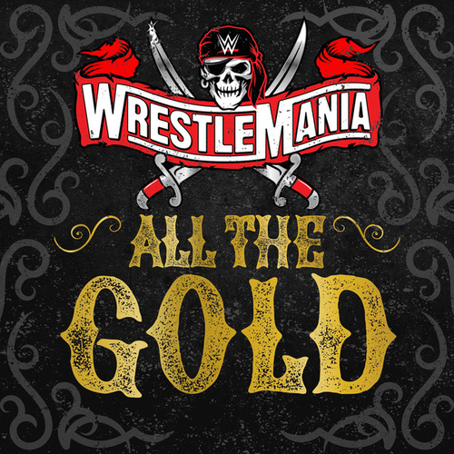 All The Gold (WrestleMania) de WWE