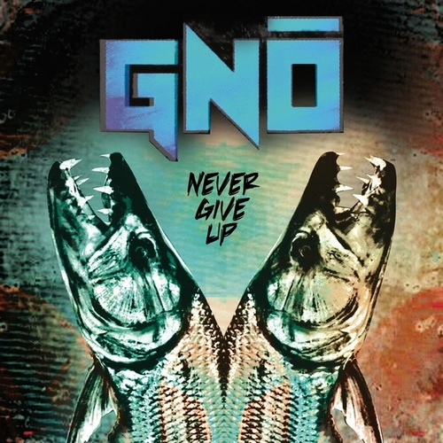 Never Give Up by Gnô