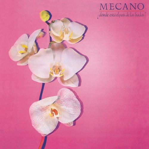 ¿Dónde Está el Pais de las Hadas? (Bonus Tracks Edition) de Mecano