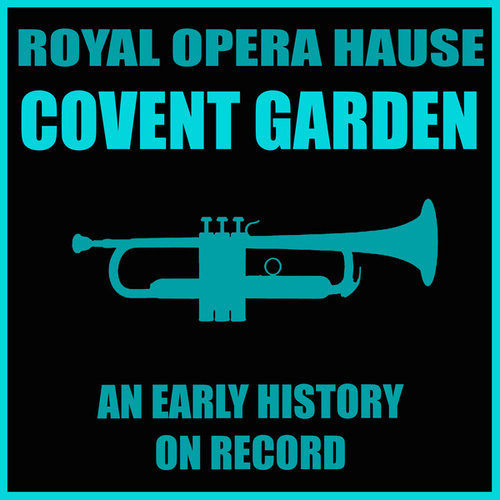 Royal Opera House. Covent Garden. an Early History on Record by Orquesta Lírica Barcelona
