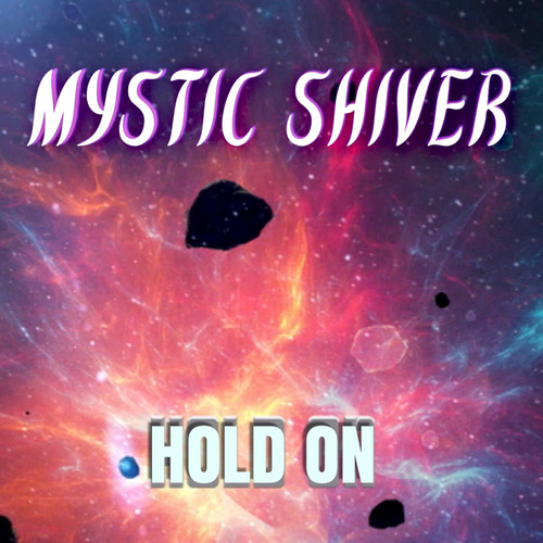 Hold On (Metal Version) van Mystic Shiver
