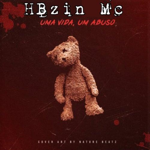 Uma Vida, um Abuso by HBzin Mc