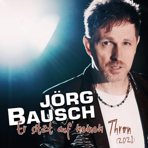 Er sitzt auf meinem Thron von Jörg Bausch