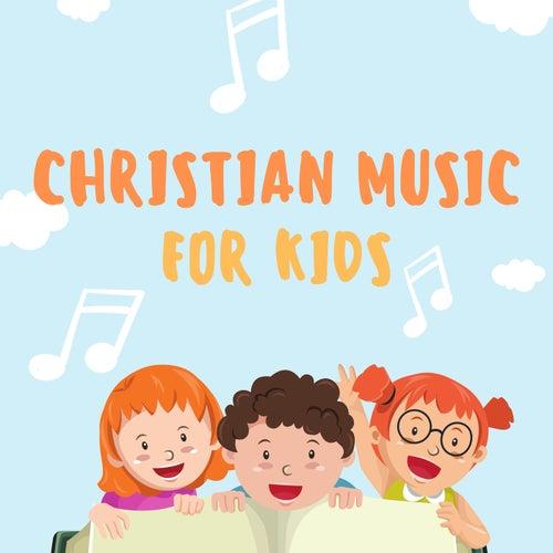 Christian Music for Kids von Various Artists