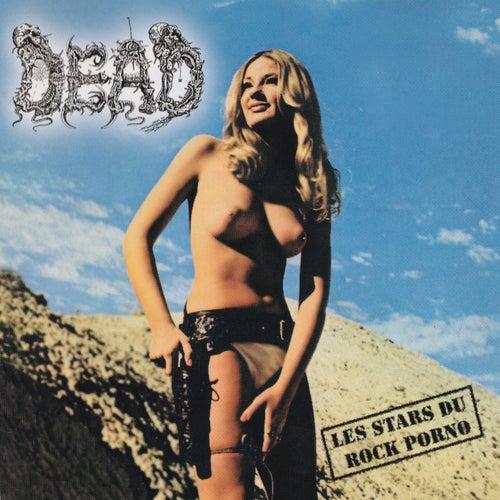 Les Stars Du Rock Porno de Dead