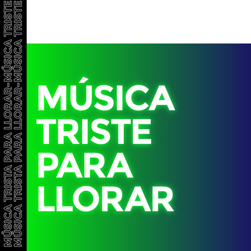 Música Triste Para Llorar by Various Artists