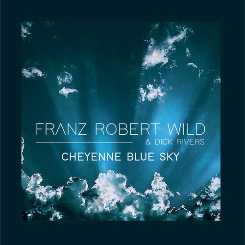 Cheyenne Blue Sky by Franz Robert Wild