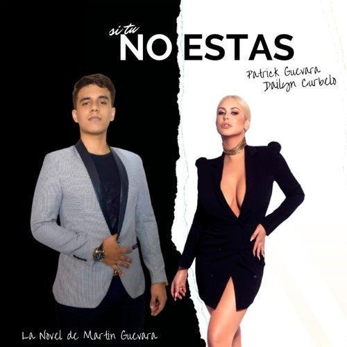 Si Tú No Estas by Dailyn Curbelo