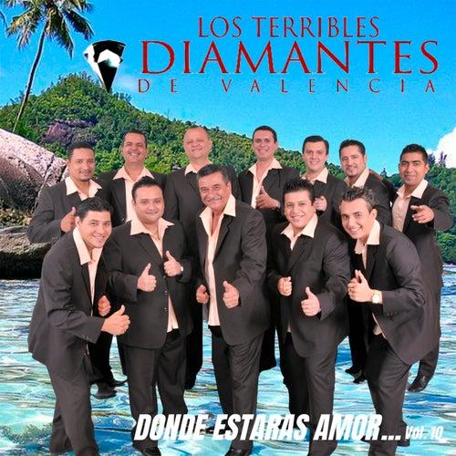Donde Estarás Amor.. Vol. 10 by Los Terribles Diamantes de Valencia
