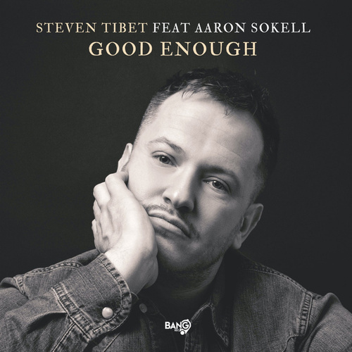 Good Enough (feat. Aaron Sokell) by Steven Tibet