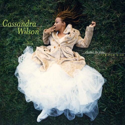 Closer To You: The Pop Side von Cassandra Wilson