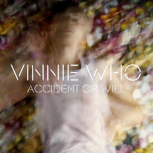 Accident Or Will by Vinnie Who