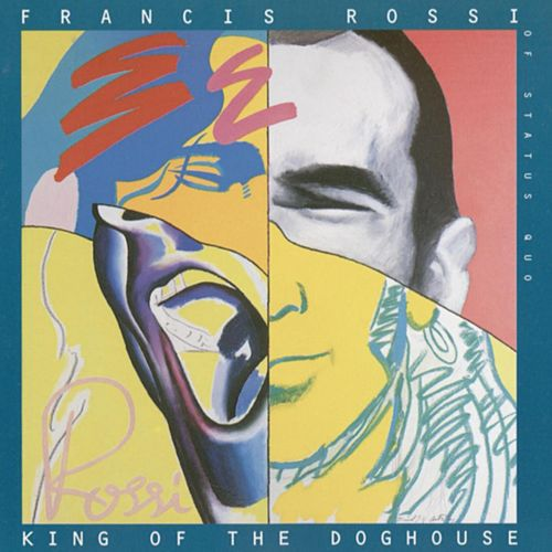 King Of The Doghouse de Francis Rossi