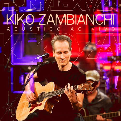 Acústico ao Vivo (Acústico) de Kiko Zambianchi